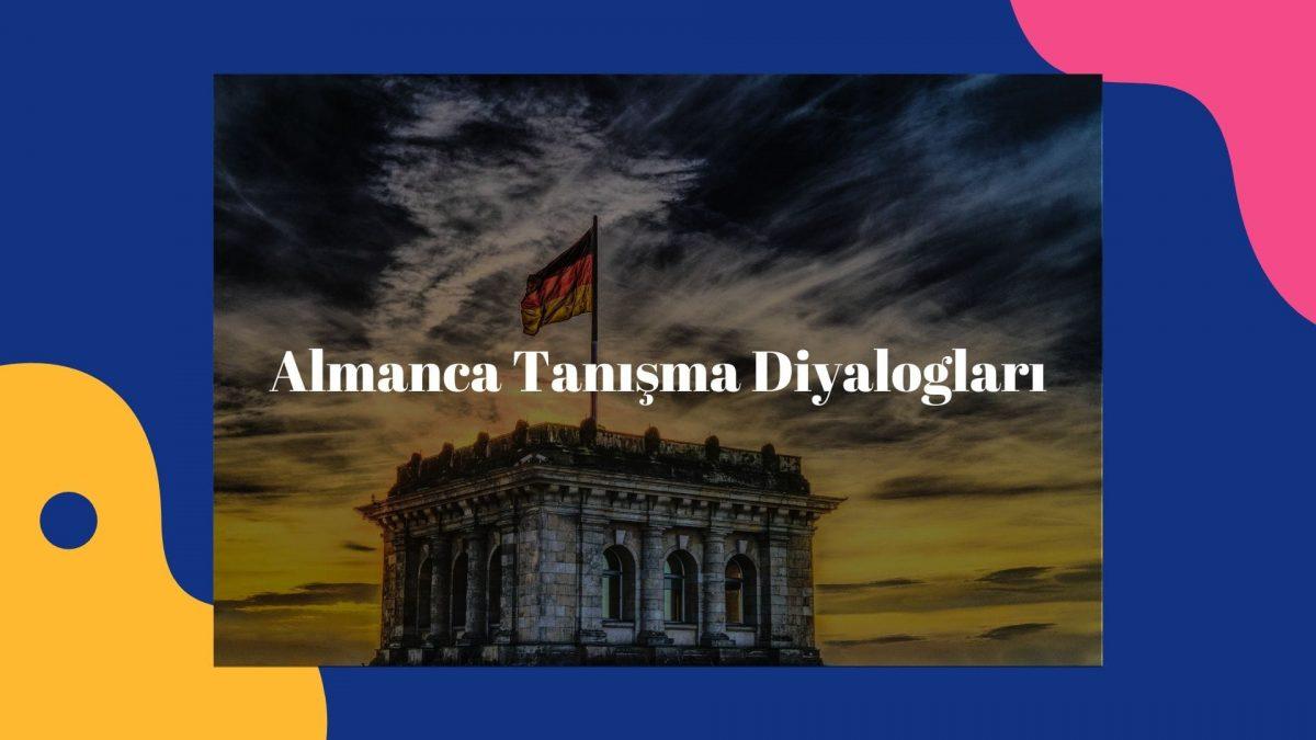 Almanca Tanışma Diyalogları ve Okunuşları Almanca tanışma Cümleleri 9. Sınıf Soru Cevap kalıpları örnekleri metinleri detaylı içerik